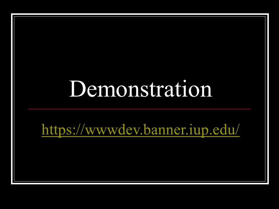 Demonstration https://wwwdev.banner.iup.edu/