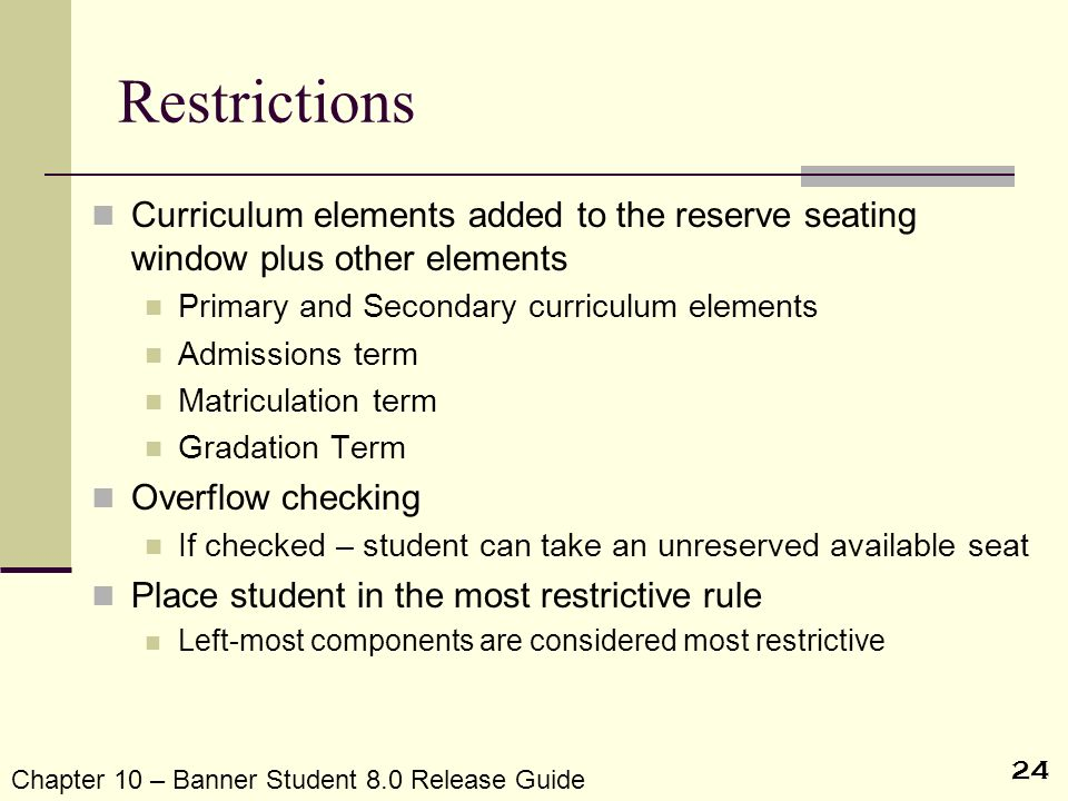 24 Restrictions Curriculum elements added to the reserve seating window plus other elements Primary and Secondary curriculum elements Admissions term