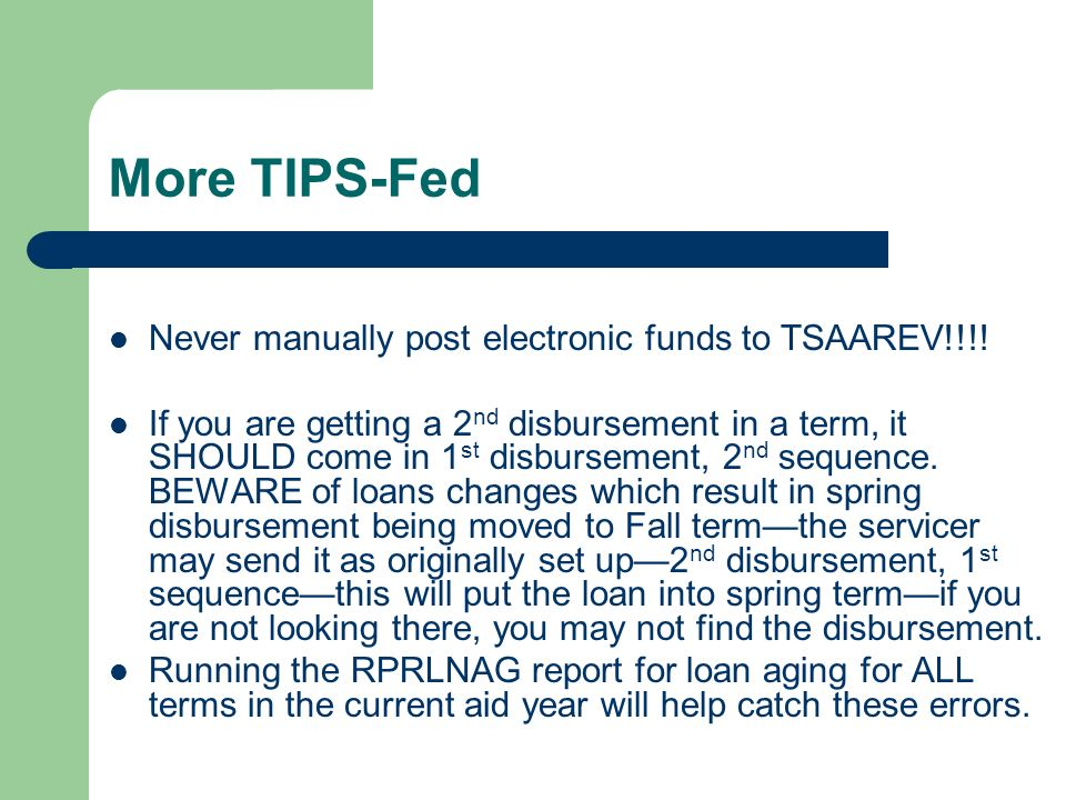 More TIPS-Fed Never manually post electronic funds to TSAAREV!!!.