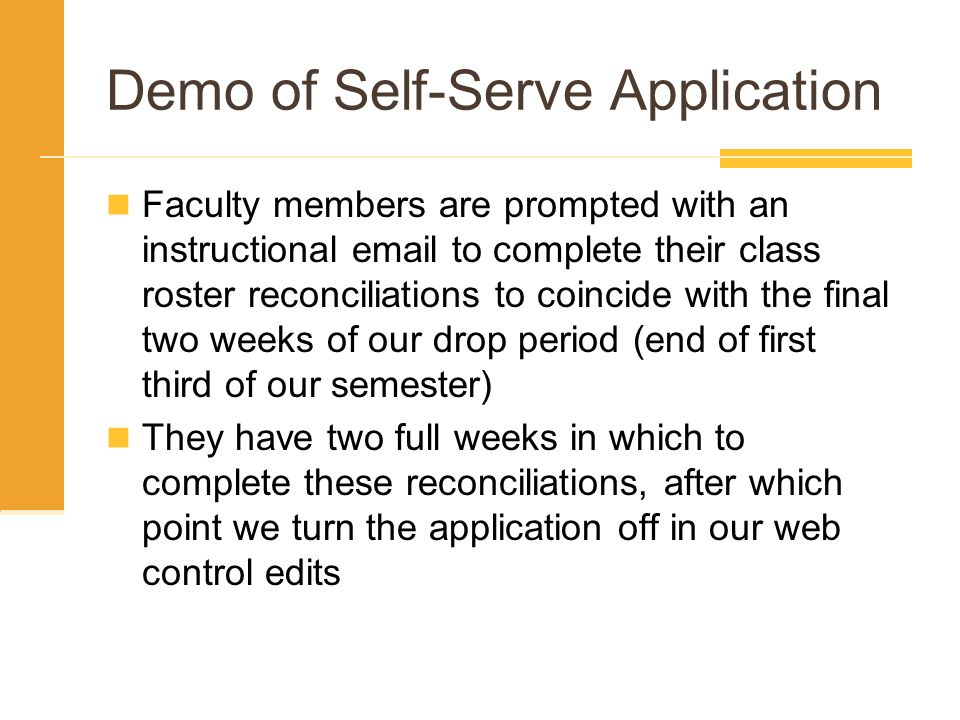 Demo of Self-Serve Application Faculty members are prompted with an instructional email to complete their class roster reconciliations to coincide wit