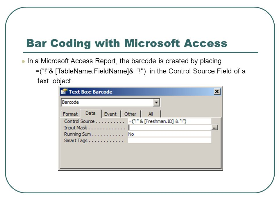 In a Microsoft Access Report, the barcode is created by placing =(! & [TableName.FieldName]& ! ) in the Control Source Field of a text object.