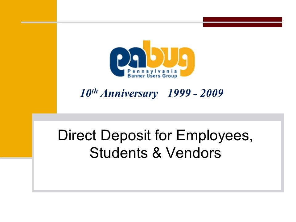 10 th Anniversary Direct Deposit for Employees, Students & Vendors