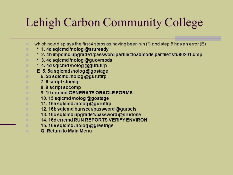 Lehigh Carbon Community College which now displays the first 4 steps as having been run (*) and step 5 has an error (E) * 1.