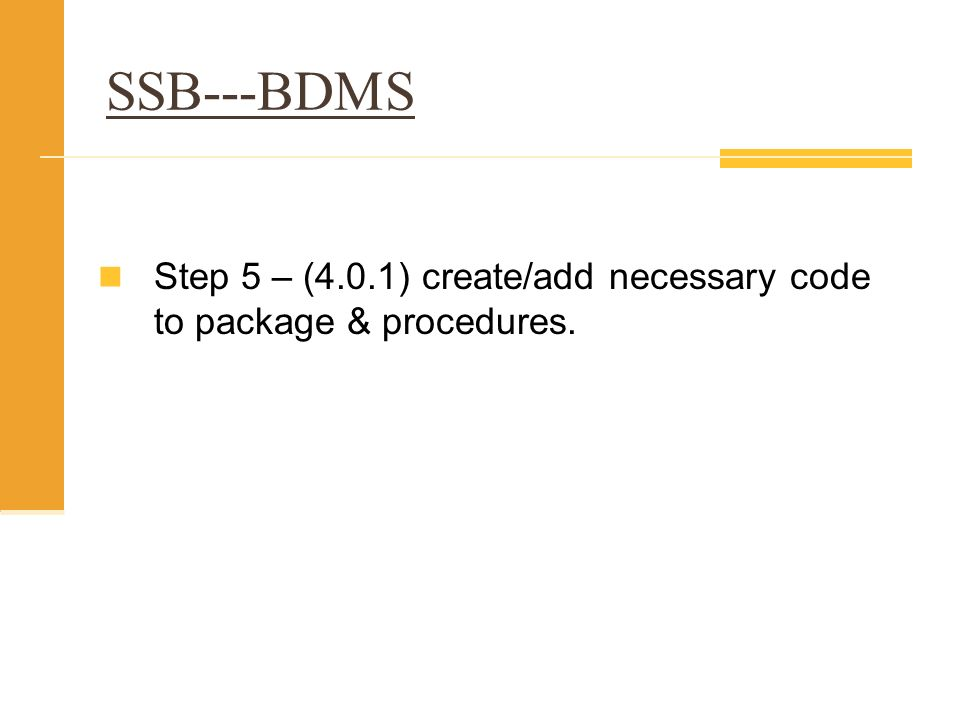 SSB---BDMS Step 5 – (4.0.1) create/add necessary code to package & procedures.