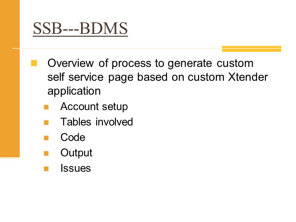 SSB---BDMS Overview of process to generate custom self service page based on custom Xtender application Account setup Tables involved Code Output Issu