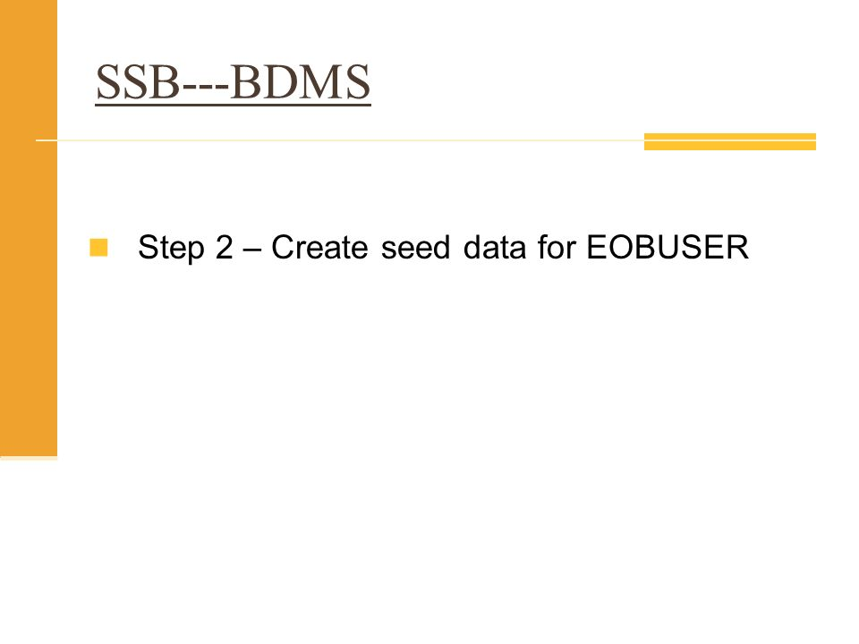 SSB---BDMS Step 2 – Create seed data for EOBUSER