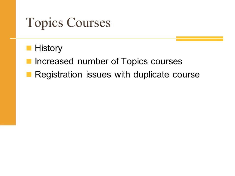 Topics Courses History Increased number of Topics courses Registration issues with duplicate course