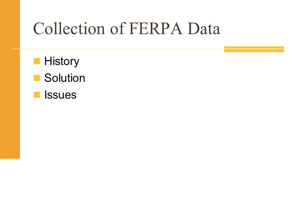 Collection of FERPA Data History Solution Issues