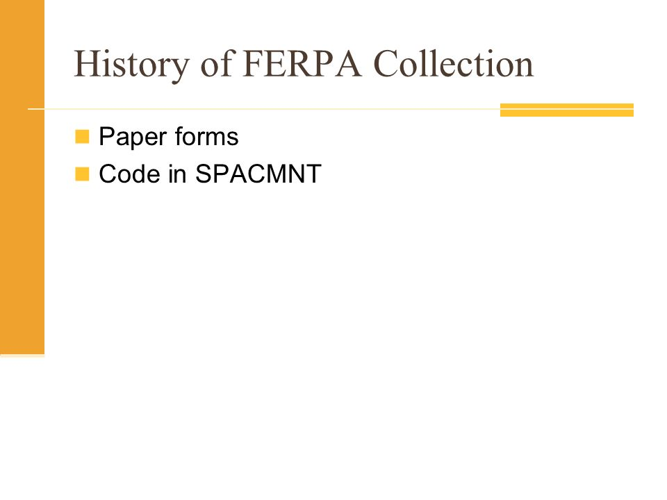 History of FERPA Collection Paper forms Code in SPACMNT