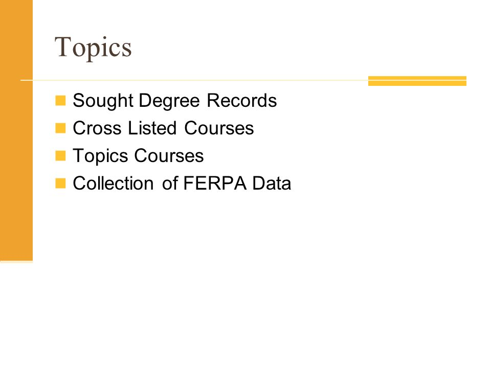 Topics Sought Degree Records Cross Listed Courses Topics Courses Collection of FERPA Data