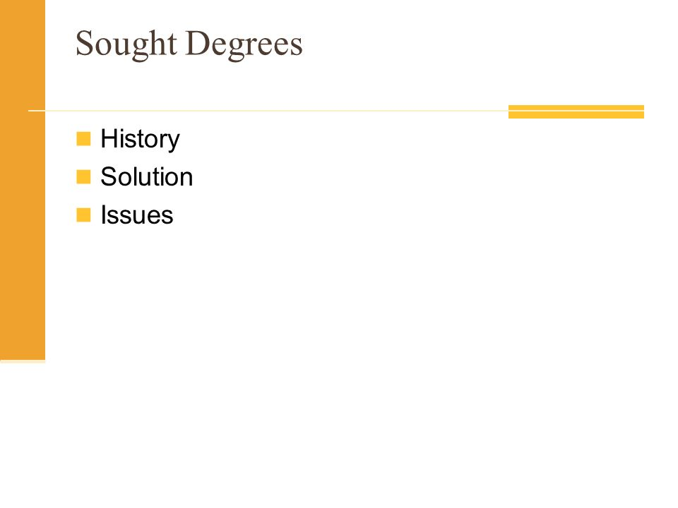 Sought Degrees History Solution Issues