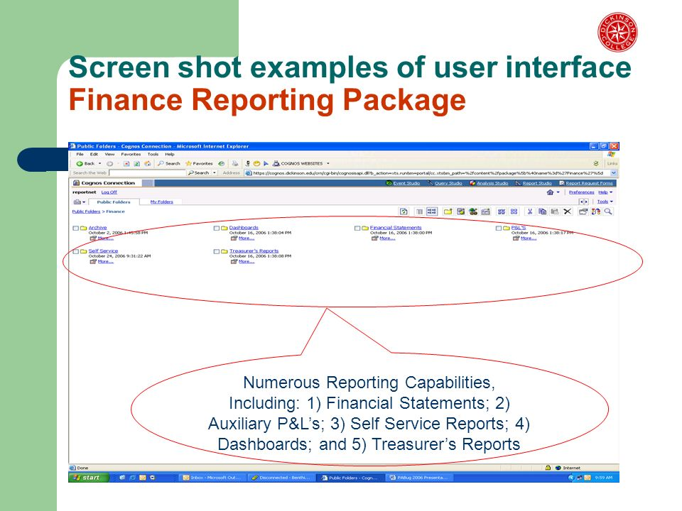Screen shot examples of user interface Finance Reporting Package Numerous Reporting Capabilities, Including: 1) Financial Statements; 2) Auxiliary P&Ls; 3) Self Service Reports; 4) Dashboards; and 5) Treasurers Reports
