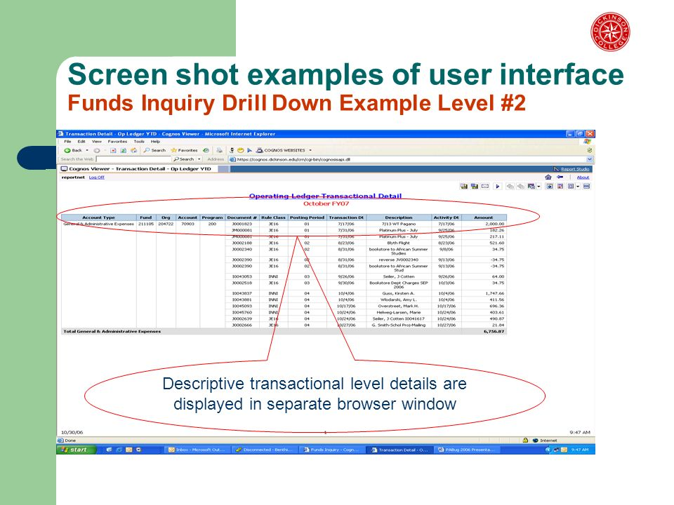 Screen shot examples of user interface Funds Inquiry Drill Down Example Level #2 Descriptive transactional level details are displayed in separate browser window