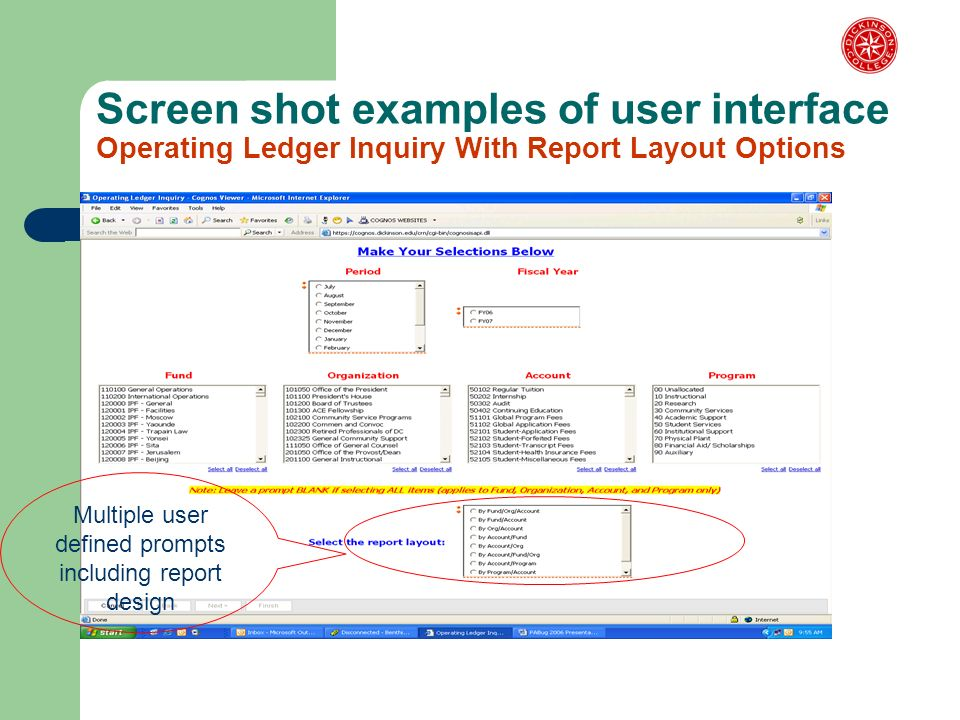 Screen shot examples of user interface Operating Ledger Inquiry With Report Layout Options Multiple user defined prompts including report design