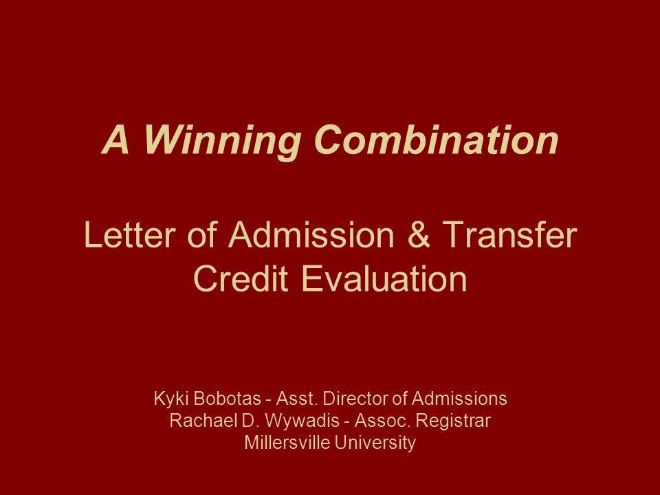 A Winning Combination Letter of Admission & Transfer Credit Evaluation Kyki Bobotas - Asst.
