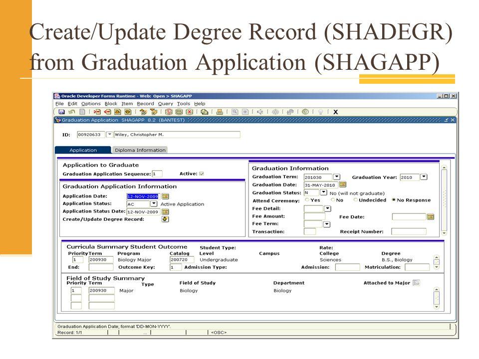 Create/Update Degree Record (SHADEGR) from Graduation Application (SHAGAPP )