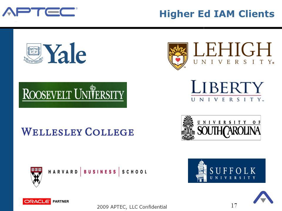 2009 APTEC, LLC Confidential 17 Higher Ed IAM Clients
