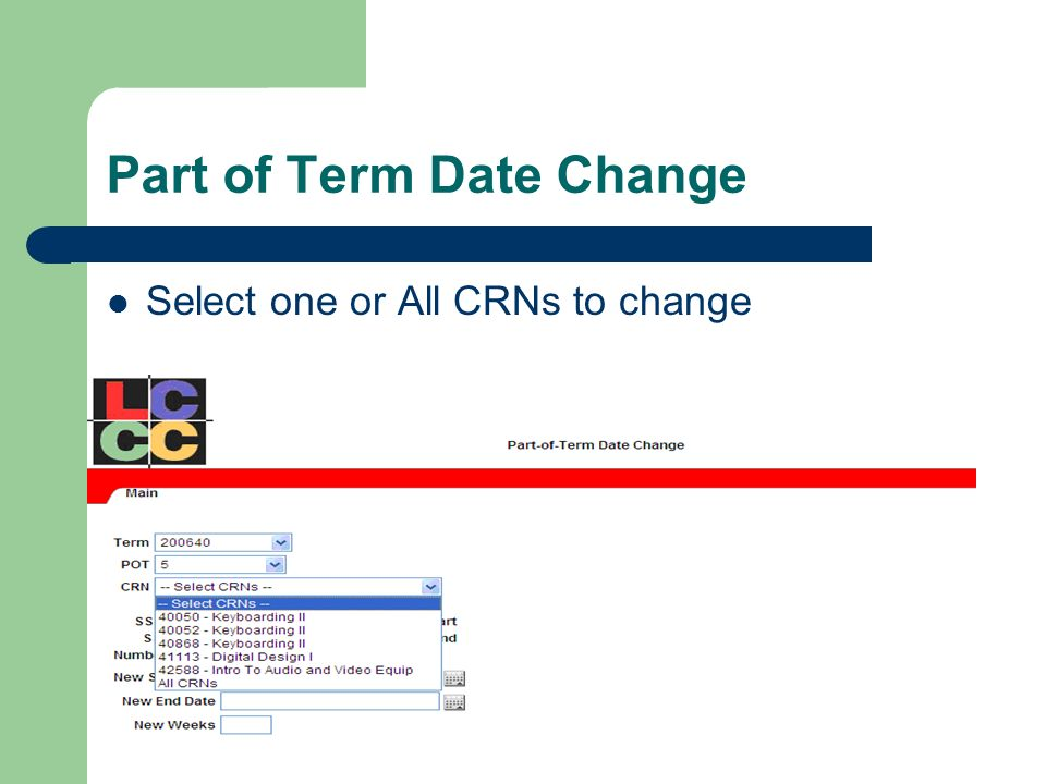 Part of Term Date Change Select one or All CRNs to change