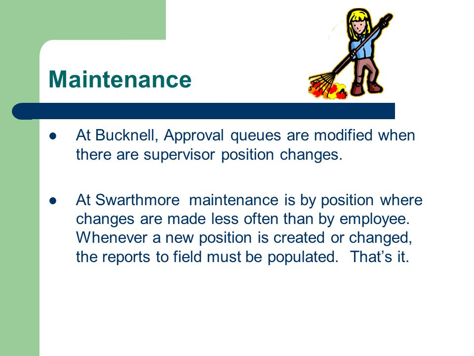 Maintenance At Bucknell, Approval queues are modified when there are supervisor position changes.