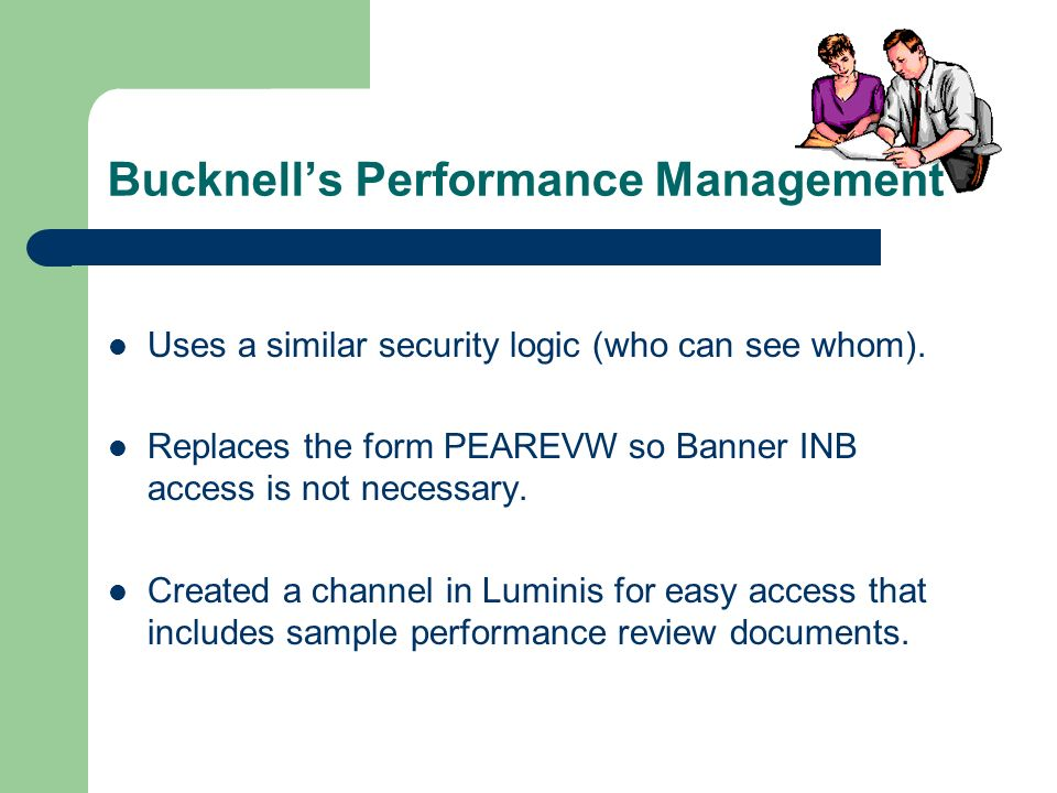 Bucknells Performance Management Uses a similar security logic (who can see whom).