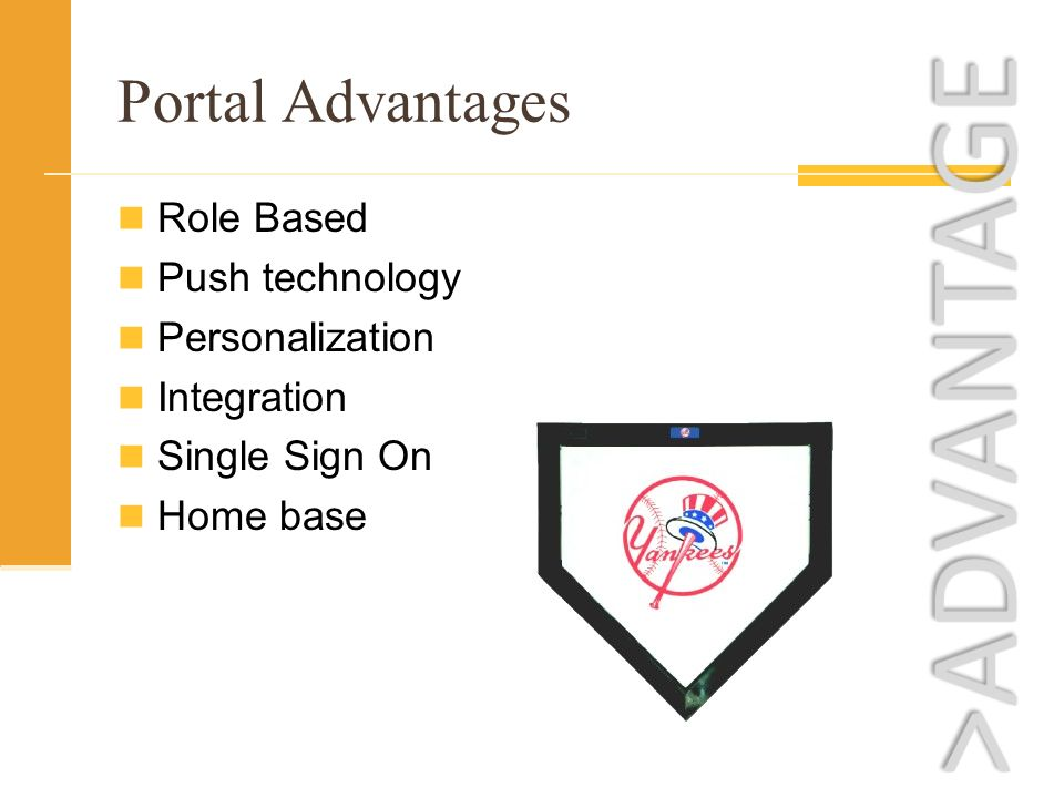 Role Based Push technology Personalization Integration Single Sign On Home base Portal Advantages