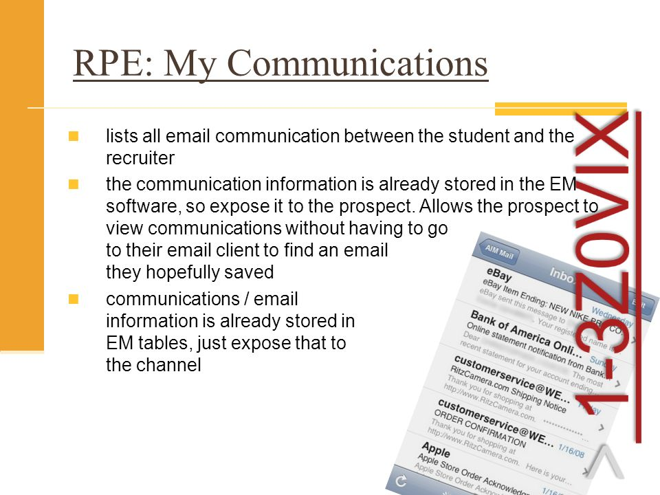 RPE: My Communications lists all email communication between the student and the recruiter the communication information is already stored in the EM software, so expose it to the prospect.