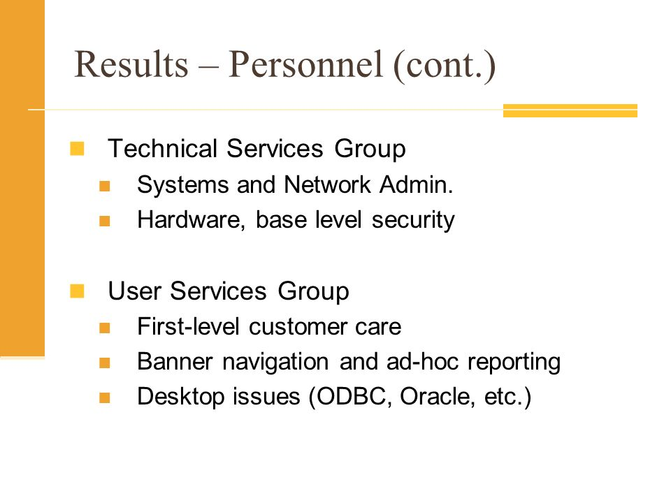 Results – Personnel (cont.) Technical Services Group Systems and Network Admin.