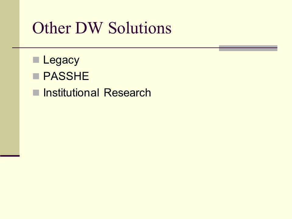 Other DW Solutions Legacy PASSHE Institutional Research
