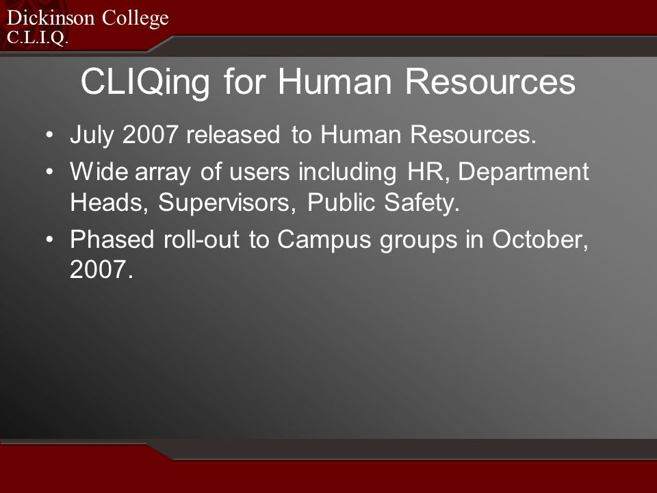 C.L.I.Q. Dickinson College CLIQing for Human Resources July 2007 released to Human Resources.