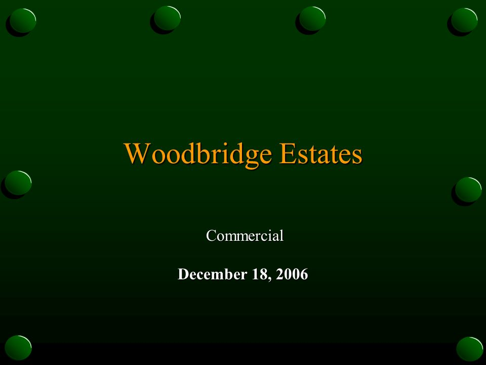 Woodbridge Estates Commercial Commercial December 18, 2006