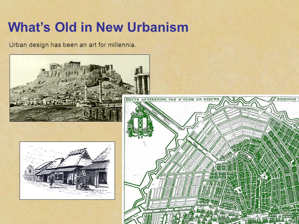 Whats Old in New Urbanism Urban design has been an art for millennia.