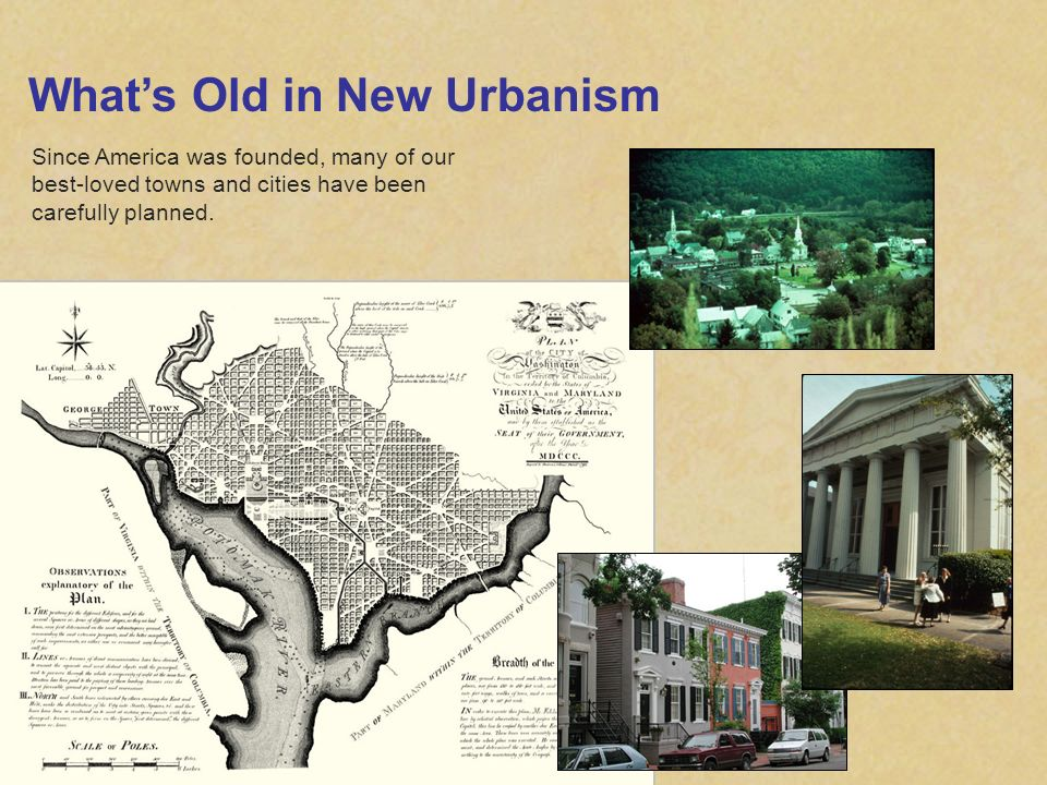 Whats Old in New Urbanism Since America was founded, many of our best-loved towns and cities have been carefully planned.