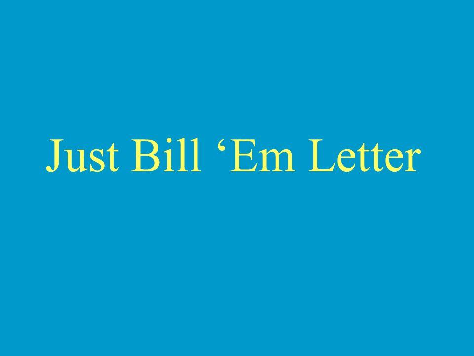 Just Bill Em Letter
