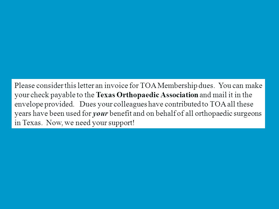 Please consider this letter an invoice for TOA Membership dues.