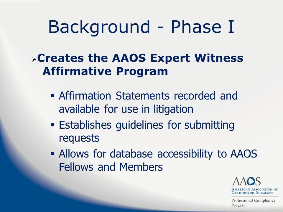Background - Phase I Affirmation Statements recorded and available for use in litigation Establishes guidelines for submitting requests Allows for dat