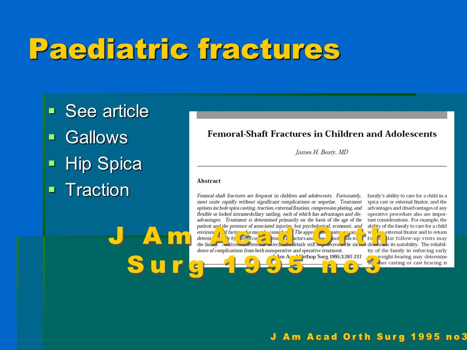 Paediatric fractures See article See article Gallows Gallows Hip Spica Hip Spica Traction Traction