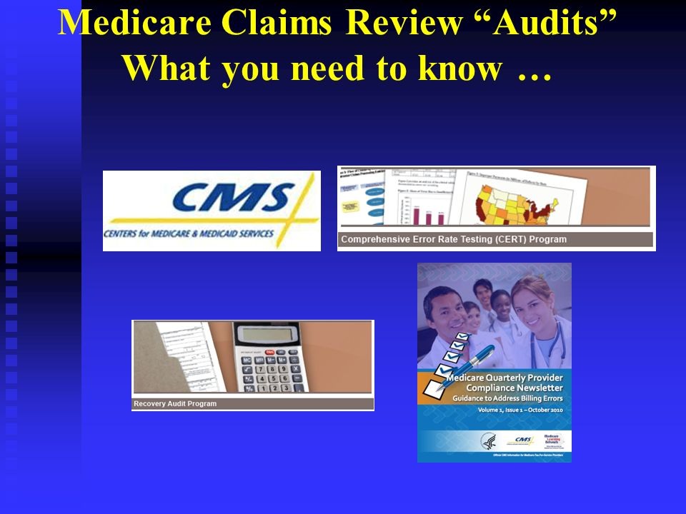 CMS definition: Medical Necessity Safe and effective Safe and effective Meets, but does not exceed the patients Meets, but does not exceed the patients medical need medical need Performed in accordance with accepted Performed in accordance with accepted standards of practice standards of practice 12