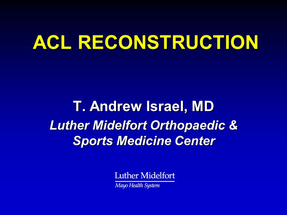 ACL RECONSTRUCTION ACL RECONSTRUCTION T.