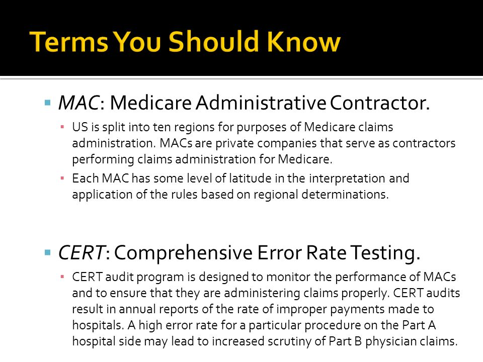 MAC: Medicare Administrative Contractor.