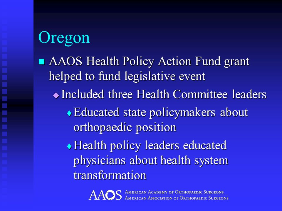 Oregon AAOS Health Policy Action Fund grant helped to fund legislative event AAOS Health Policy Action Fund grant helped to fund legislative event Inc