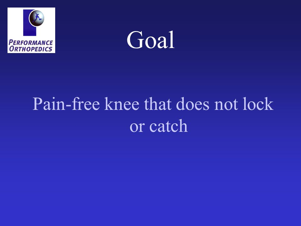 Goal Pain-free knee that does not lock or catch