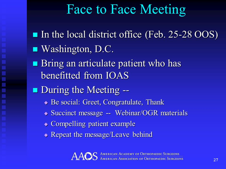 Face to Face Meeting In the local district office (Feb. 25-28 OOS) In the local district office (Feb. 25-28 OOS) Washington, D.C. Washington, D.C. Bri