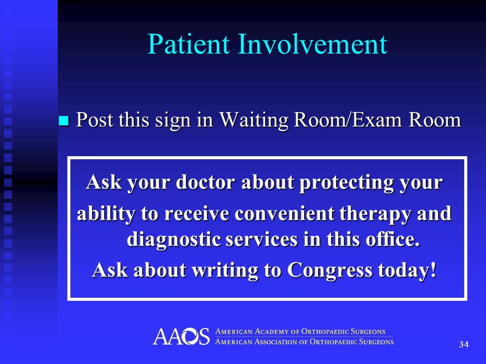Patient Involvement Post this sign in Waiting Room/Exam Room Post this sign in Waiting Room/Exam Room Ask your doctor about protecting your ability to