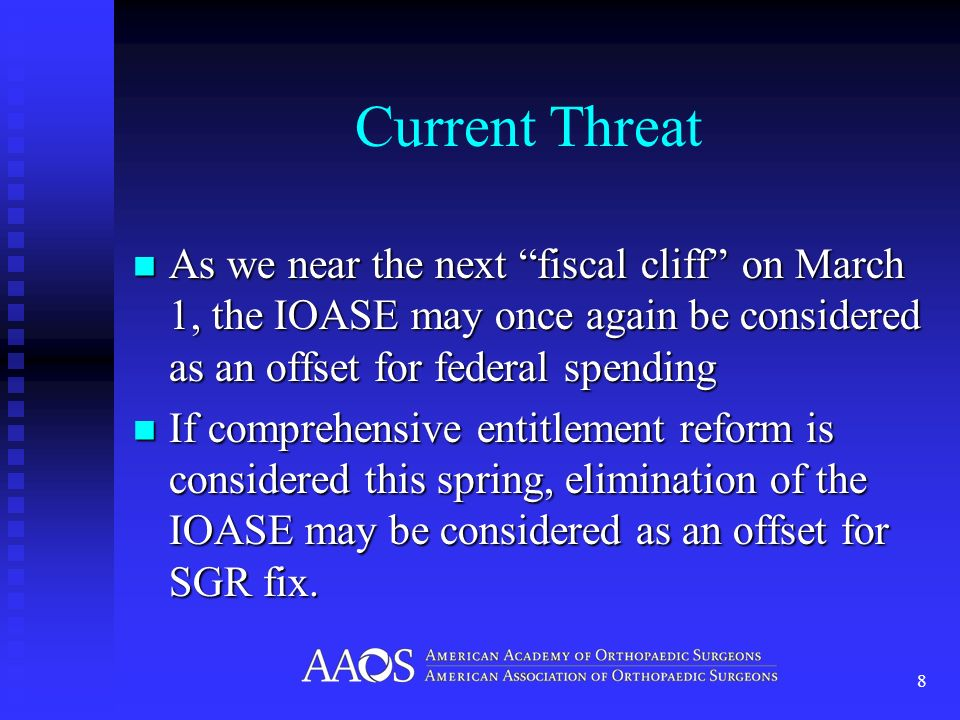 Current Threat As we near the next fiscal cliff on March 1, the IOASE may once again be considered as an offset for federal spending As we near the ne