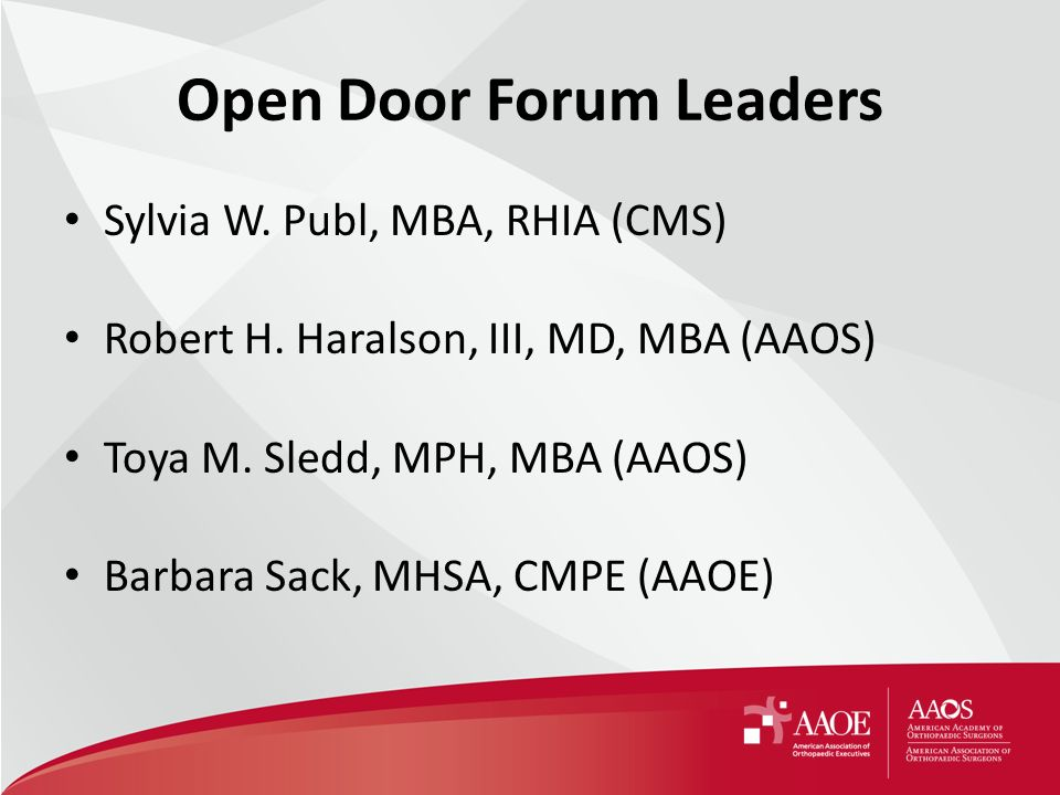 Open Door Forum Leaders Sylvia W. Publ, MBA, RHIA (CMS) Robert H.