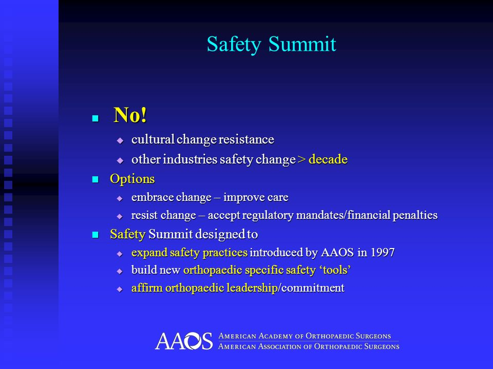Safety Summit No! No! cultural change resistance cultural change resistance other industries safety change > decade other industries safety change > d