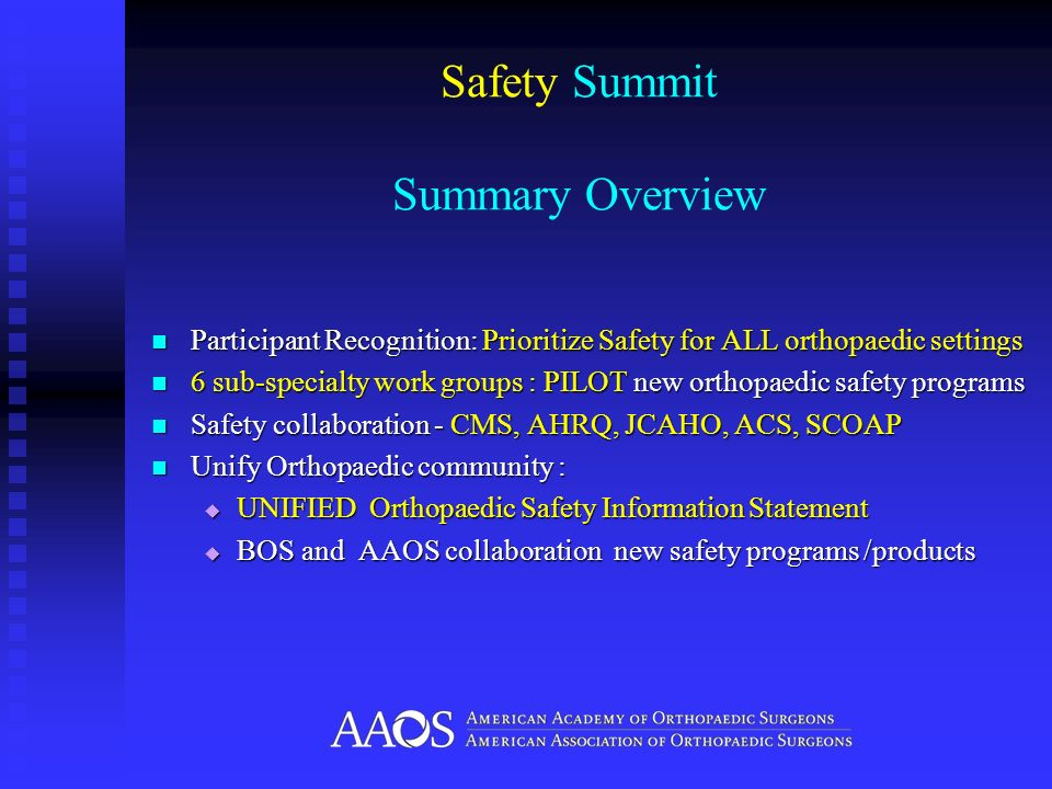 Safety Summit Summary Overview Participant Recognition: Prioritize Safety for ALL orthopaedic settings Participant Recognition: Prioritize Safety for