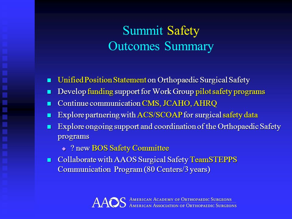 Summit Safety Outcomes Summary Unified Position Statement on Orthopaedic Surgical Safety Unified Position Statement on Orthopaedic Surgical Safety Dev