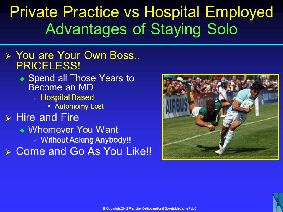 Private Practice vs Hospital Employed Malpractice Pro-Hospital Based Dont have to worry about it Paid for but…… Con-Hospital Based If you leave…? Tail