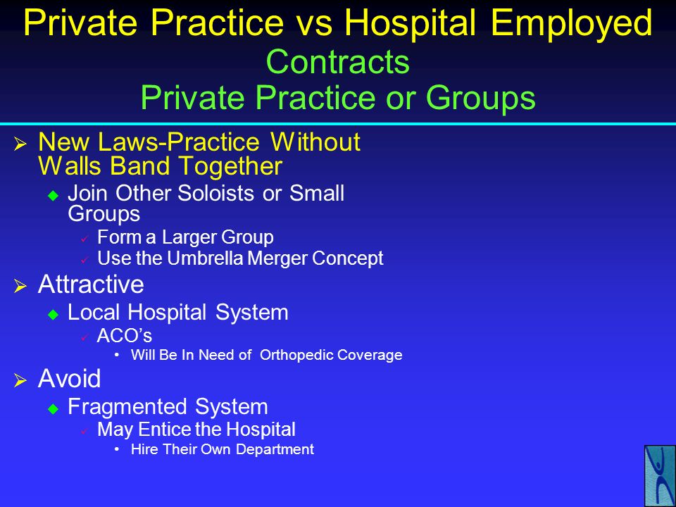 Private Practice vs Hospital Employed Private Practice Traps Formula Must Favor Productivity No Equal Split No 25% or 50% Split The Higher of Which Al
